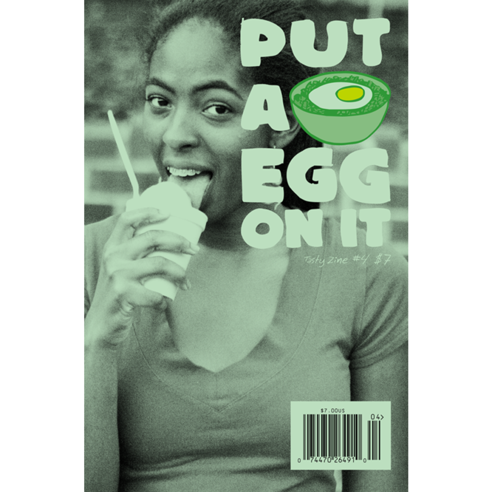 Put A Egg On It: Tasty Zine! #4