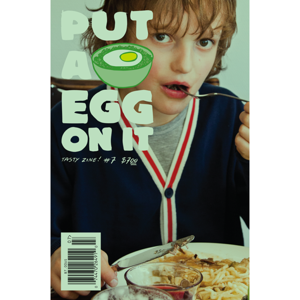 Put A Egg On It: Tasty Zine! #7