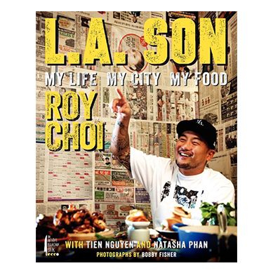 L.A. Son, Roy Choi, My Life My City My Food (hardcover)